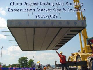 China Precast Paving Slab Building Construction Market Size Forecast 2018-2022.PDF