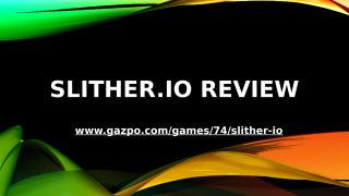 Slither.io Review.pptx